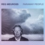 Reg Meuross – Faraway People album release and launch 28 July St Pancras Old Church London