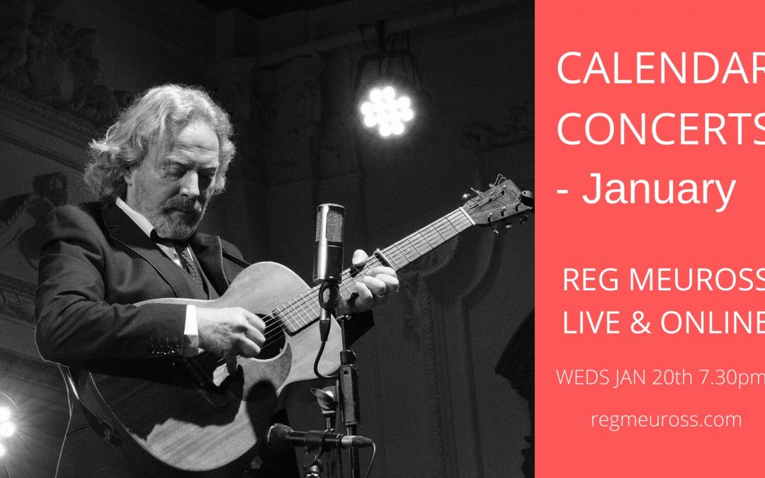 Calendar Concerts: January – Reg Meuross live & online