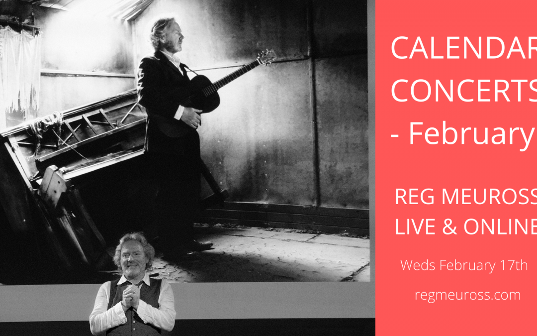 Calendar Concerts: February – Reg Meuross live & online