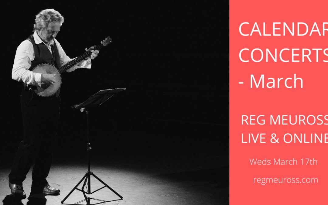 Calendar Concerts: March – Reg Meuross live & online