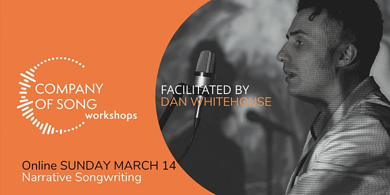 Narrative Songwriting with Dan Whitehouse – Workshop